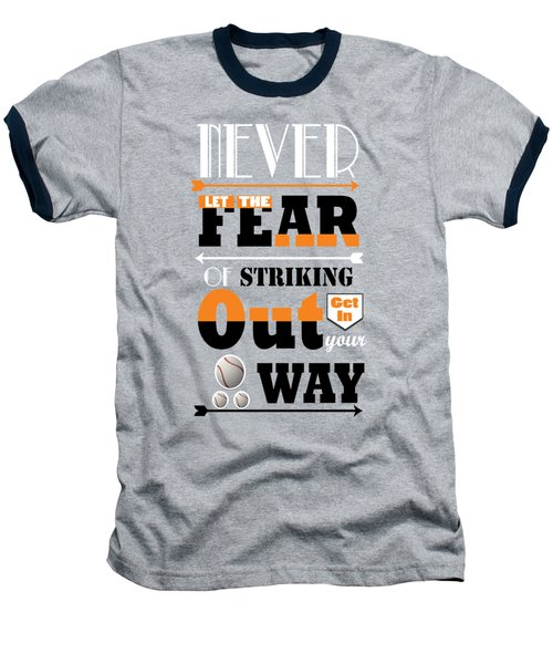 Never Let The Fear Of Striking Babe Ruth Baseball Player Baseball T-Shirt by Creative Ideaz