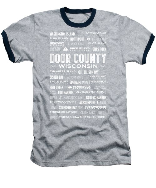Places Of Door County On Gray Baseball T-Shirt by Christopher Arndt