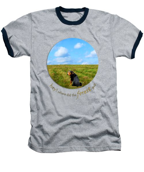 Where Did The Forest Go Baseball T-Shirt by Christina Rollo