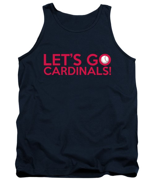 Let's Go Cardinals Tank Top by Florian Rodarte