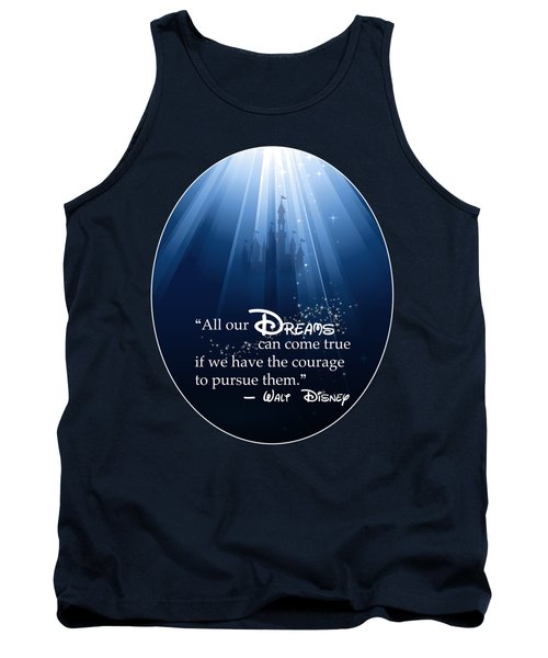 Dreams Can Come True Tank Top by Nancy Ingersoll