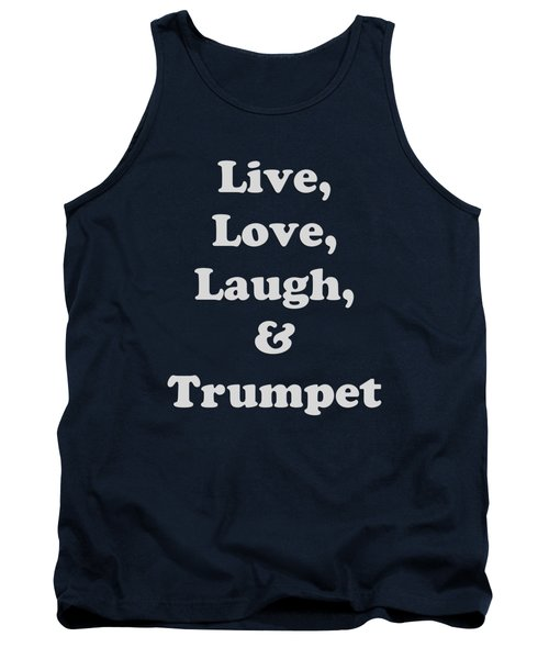 Live Love Laugh And Trumpet 5604.02 Tank Top by M K  Miller