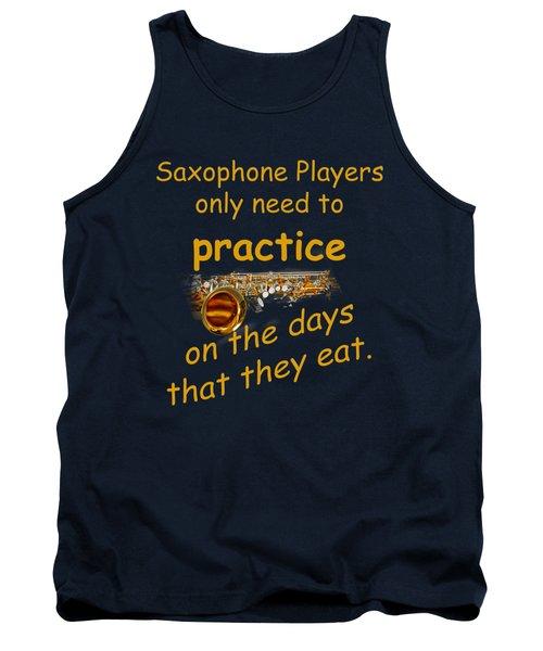 Saxophones Practice When They Eat Tank Top by M K  Miller