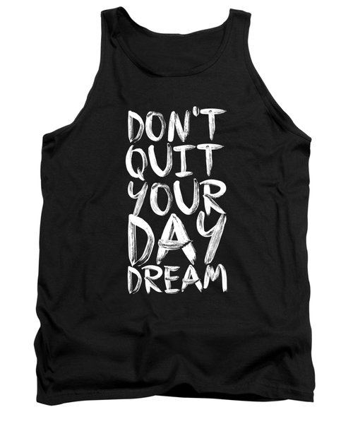 Don't Quite Your Day Dream Inspirational Quotes Poster Tank Top by Lab No 4