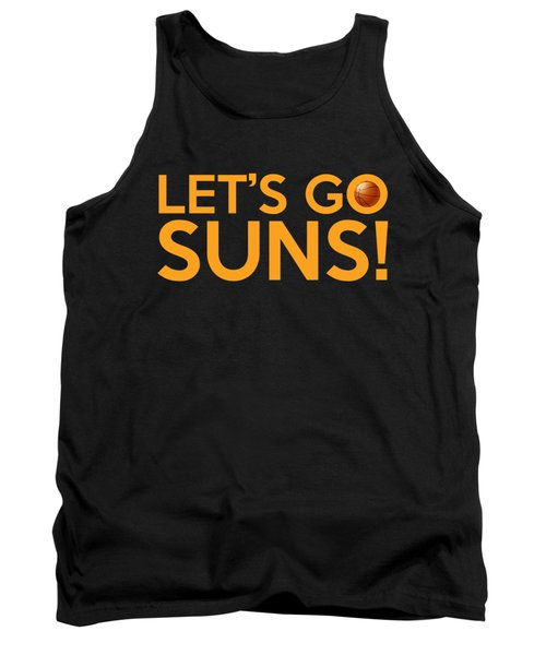 Let's Go Suns Tank Top by Florian Rodarte