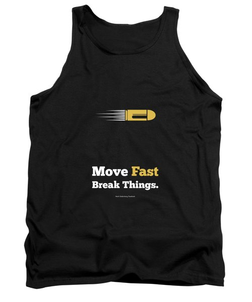 Move Fast Break Thing Life Motivational Typography Quotes Poster Tank Top by Lab No 4 - The Quotography Department