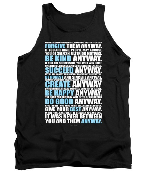 People Are Often Unreasonable, Irrational, And Self Centered Forgive Them Anyway Quotes Poster Tank Top by Lab No 4