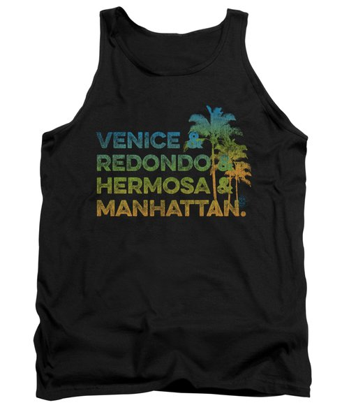 Venice And Redondo And Hermosa And Manhattan Tank Top by SoCal Brand