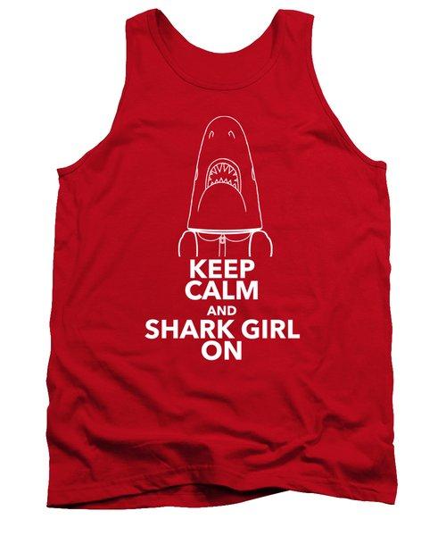 Keep Calm And Shark Girl On Tank Top by Chris Bordeleau