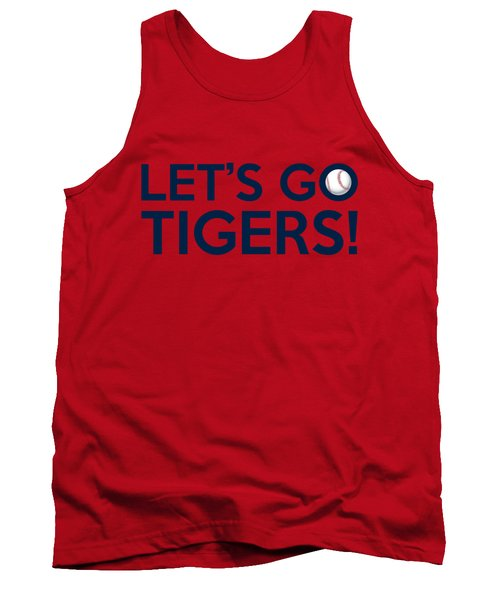 Let's Go Tigers Tank Top by Florian Rodarte