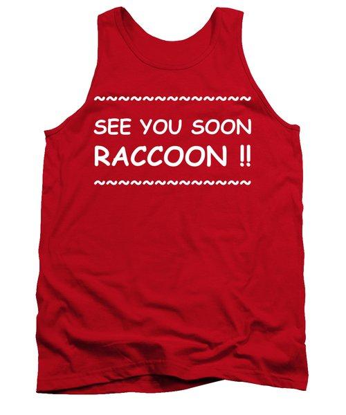 See You Soon Raccoon Tank Top by Michelle Saraswati