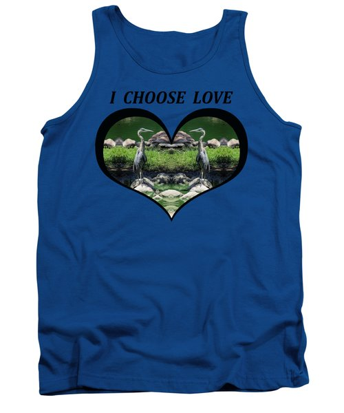 I Chose Love With A Heart Framing Blue Herons Tank Top by Julia L Wright