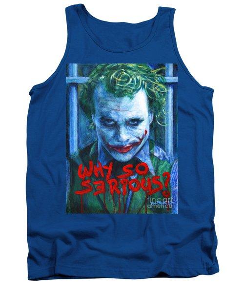 Joker - Why So Serioius? Tank Top by Bill Pruitt