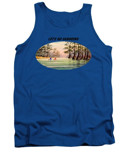 Let's Go Canoeing Tank Top by Bill Holkham