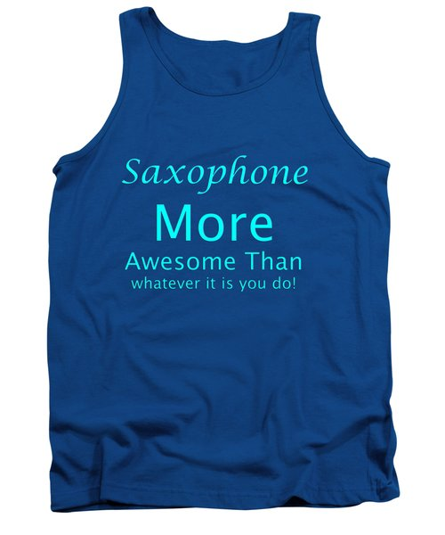 Saxophone More Awesome Than You 5554.02 Tank Top by M K  Miller