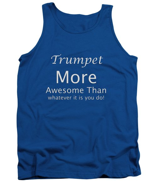 Trumpets More Awesome Than You 5555.02 Tank Top by M K  Miller