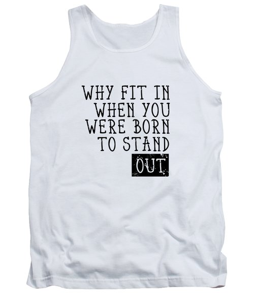 Born To Stand Out Tank Top by Melanie Viola