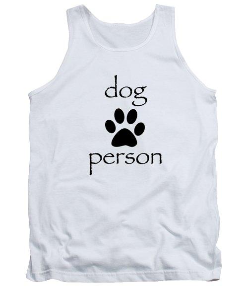 Dog Person Tank Top by Bill Owen