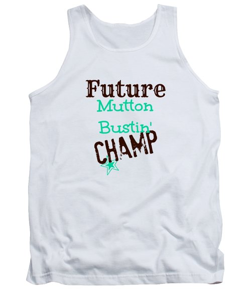 Future Mutton Bustin Champ Tank Top by Chastity Hoff