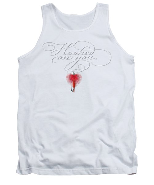 Hooked On You Tank Top by Rob Corsetti