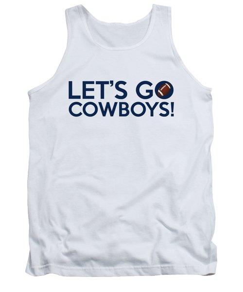 Let's Go Cowboys Tank Top by Florian Rodarte