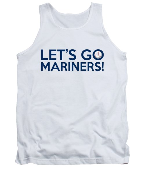 Let's Go Mariners Tank Top by Florian Rodarte