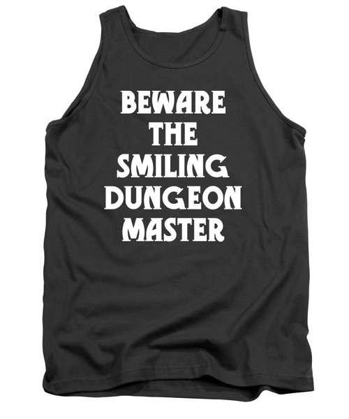 Beware The Smiling Dungeon Master Tank Top by Geekery