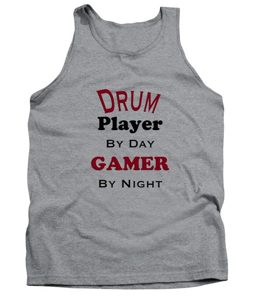 Drum Player By Day Gamer By Night 5625.02 Tank Top by M K  Miller