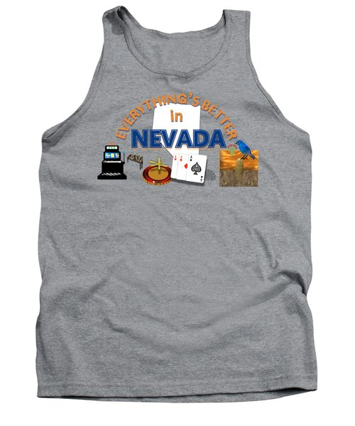 Everything's Better In Nevada Tank Top by Pharris Art