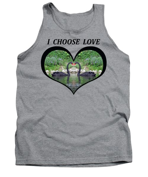 I Chose Love With Black Swans Forming A Heart Tank Top by Julia L Wright