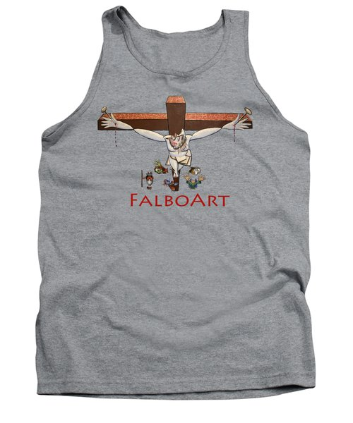 I Sacrificed My Life For You Tank Top by Anthony Falbo