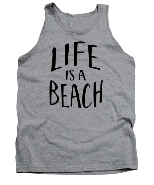 Life Is A Beach Words Black Ink Tee Tank Top by Edward Fielding