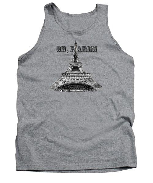 Oh Paris Eiffel Tower Tank Top by Irina Sztukowski