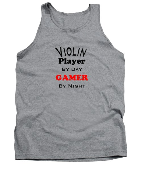 Violin Player By Day Gamer By Night 5632.02 Tank Top by M K  Miller