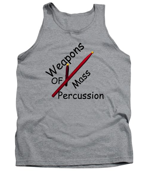 Weapons Of Mass Percussion Tank Top by M K  Miller