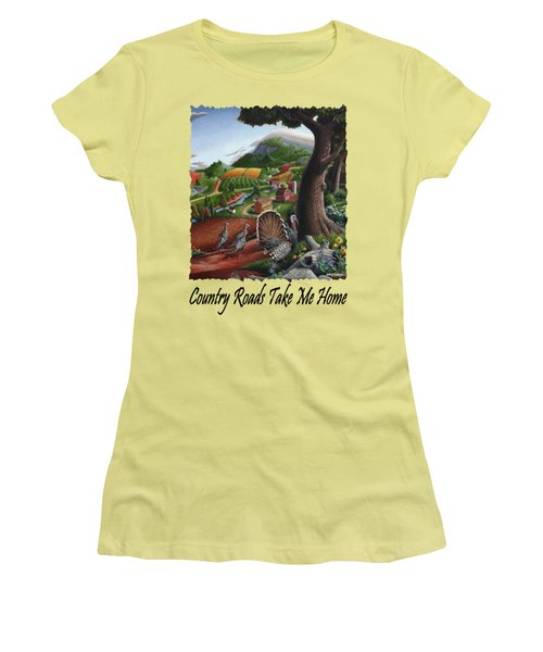 Country Roads Take Me Home - Turkeys In The Hills Country Landscape 2 Women's T-Shirt (Junior Cut) by Walt Curlee