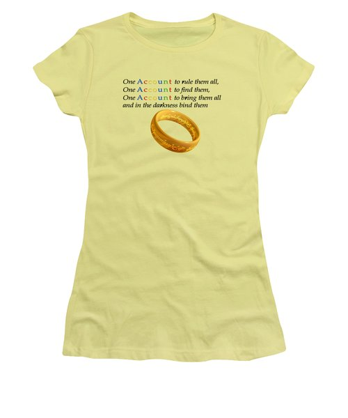 One Account To Rule Them All Women's T-Shirt (Junior Cut) by Ilan Rosen