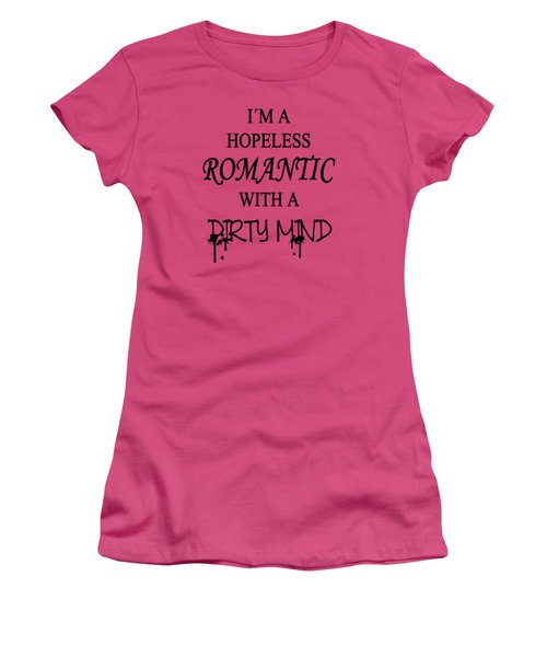 Dirty Romantic Women's T-Shirt (Junior Cut) by Nicklas Gustafsson