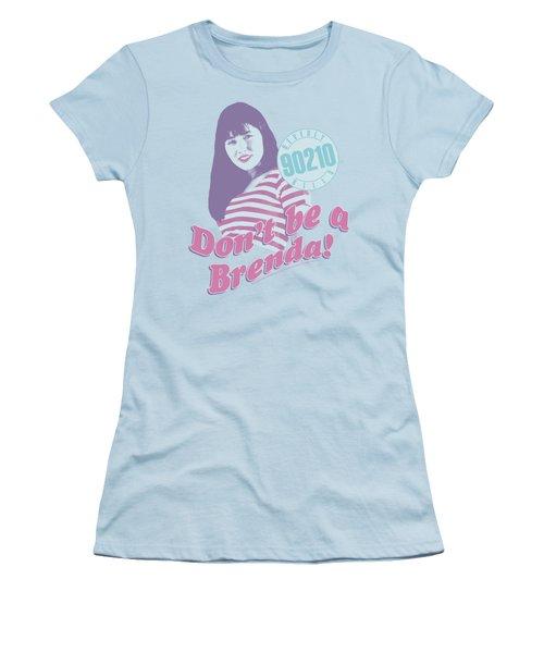 90210 - Don't Be A Brenda Women's T-Shirt (Junior Cut) by Brand A