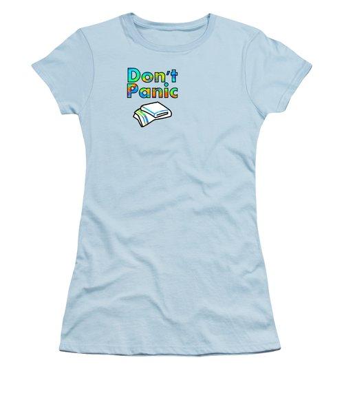 Don't Panic Women's T-Shirt (Junior Cut) by Anastasiya Malakhova