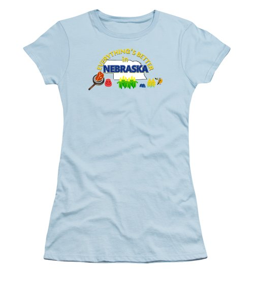 Everything's Better In Nebraska Women's T-Shirt (Junior Cut) by Pharris Art