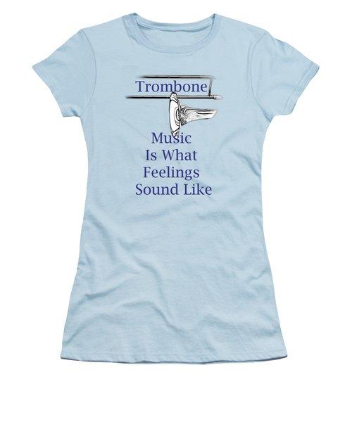 Trombone Is What Feelings Sound Like 5584.02 Women's T-Shirt (Junior Cut) by M K  Miller