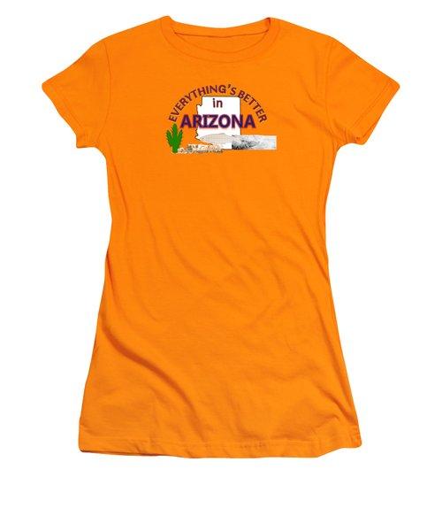 Everything's Better In Arizona Women's T-Shirt (Junior Cut) by Pharris Art