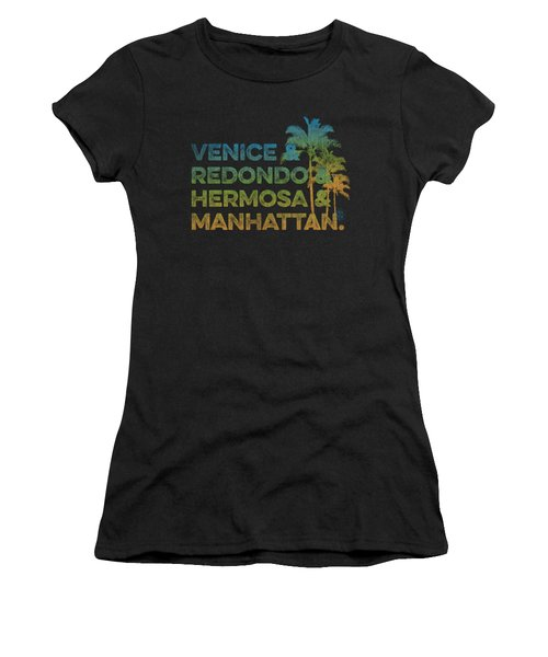 Venice And Redondo And Hermosa And Manhattan Women's T-Shirt (Junior Cut) by SoCal Brand