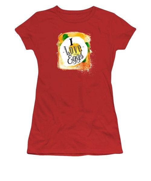 I Love Eggs Women's T-Shirt (Junior Cut) by Aloke Design