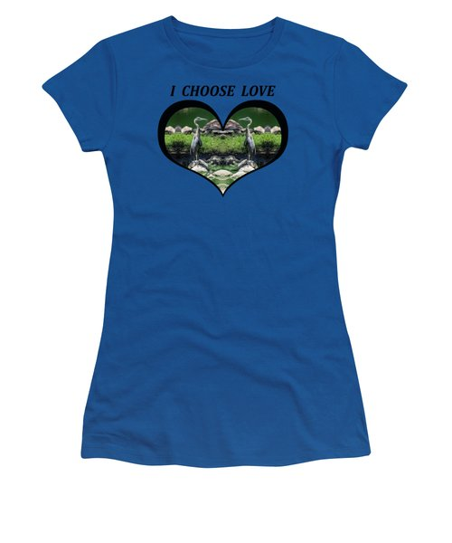 I Chose Love With A Heart Framing Blue Herons Women's T-Shirt (Junior Cut) by Julia L Wright