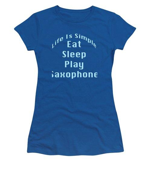 Saxophone Eat Sleep Play Saxophone 5515.02 Women's T-Shirt (Junior Cut) by M K  Miller