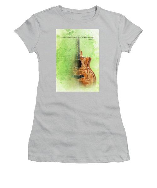 Taylor Inspirational Quote, Acoustic Guitar Original Abstract Art Women's T-Shirt (Junior Cut) by Pablo Franchi