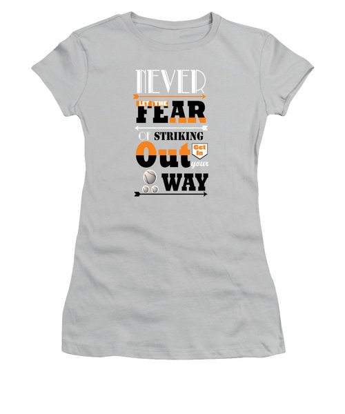 Never Let The Fear Of Striking Babe Ruth Baseball Player Women's T-Shirt (Junior Cut) by Creative Ideaz