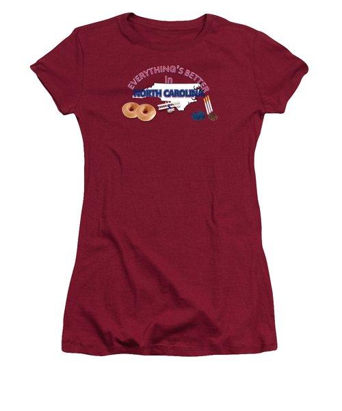 Everything's Better In North Carolina Women's T-Shirt (Junior Cut) by Pharris Art